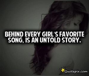 Behind Every Girl's Favorite Song, Is An Untold Story. - QuotePix.com ...