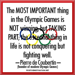 ... Quotes-The most important thing in the Olympic Games is not winning