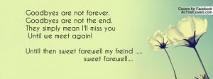 ... then sweet farewell my freind ..... sweet farewell.... , Pictures