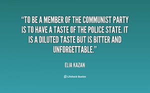 To be a member of the Communist Party is to have a taste of the police ...
