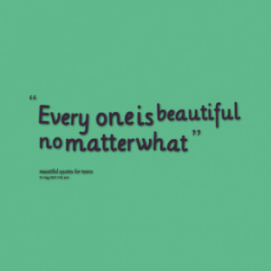 every one is beautiful no matter what quotes from catalina figueroa ...
