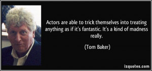 More Tom Baker Quotes