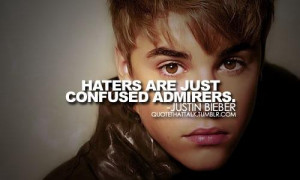 ... justin bieber quotes added by stormyskye 3 up 0 down haters quotes
