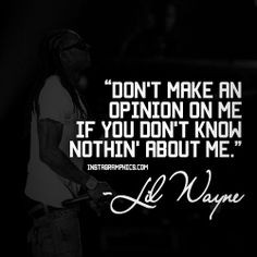... nothing about me lil wayne quote graphic more rapper quotes quotes