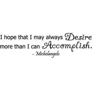 Michelangelo Quote - Desire