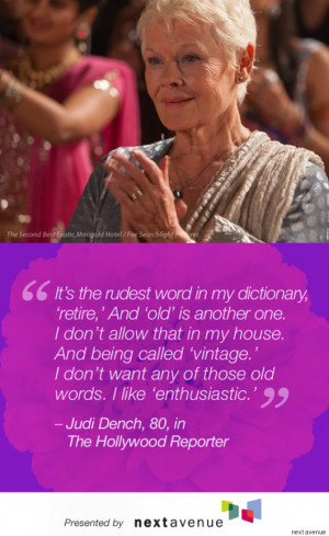 Best Exotic Marigold Hotel' Stars' Quotes On Aging