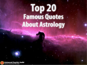 Top 20 Famous Quotes About Astrology