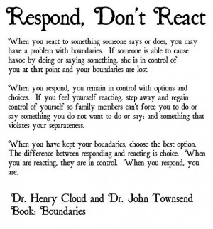 : Don'T React, Henry Cloud Quotes, Boundaries Quotes, Reacting Quotes ...