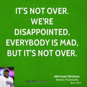 michael-strahan-quote-its-not-over-were-disappointed-everybody-is-mad ...