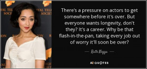 quote-there-s-a-pressure-on-actors-to-get-somewhere-before-it-s-over ...