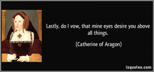 More Catherine of Aragon Quotes