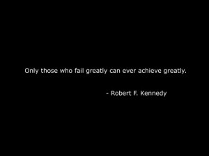 quote robert robert f kennedy greatly fail achieve