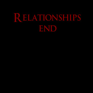 relationship ends because Quote