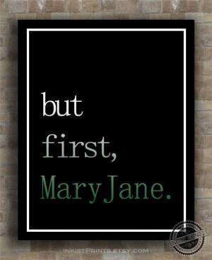 But First Mary Jane marijuana by InkistPrints, $9.95 - Click on photo ...