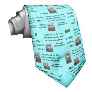 Werner Heisenberg quote Custom Tie