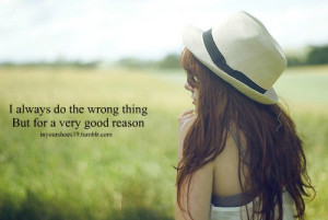 always do the wrong thing but for a very good reason.