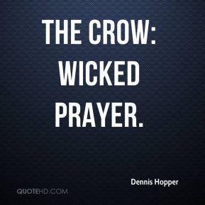 Dennis Hopper - The Crow: Wicked Prayer.