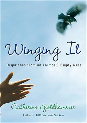 Winging It: Dispatches from an (Almost) Empty Nest
