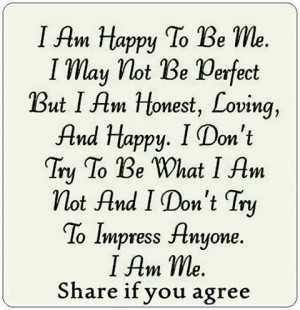 love it i am happy to be me