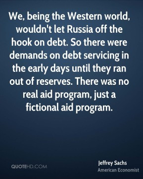 Jeffrey Sachs - We, being the Western world, wouldn't let Russia off ...