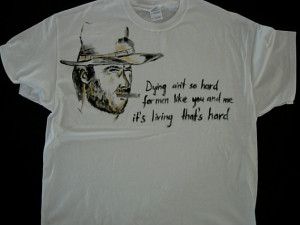 shirt with Clint Eastwood and a quote from movie The Outlaw Josey ...