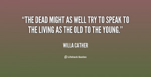 The dead might as well try to speak to the living as the old to the ...
