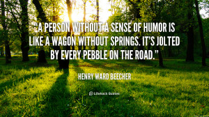 quote-Henry-Ward-Beecher-a-person-without-a-sense-of-humor-405.png