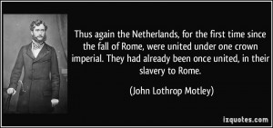More John Lothrop Motley Quotes