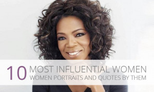 Portrait of 10 Most Influential Women and their quotes