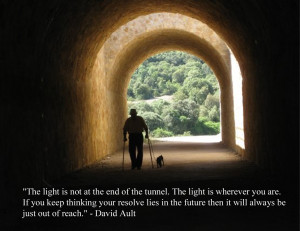 The light is not at the end of the tunnel.....
