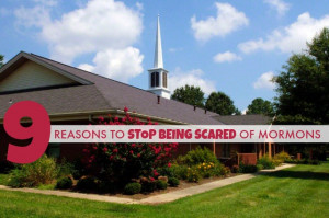 Reasons to Stop Being Afraid of Mormons