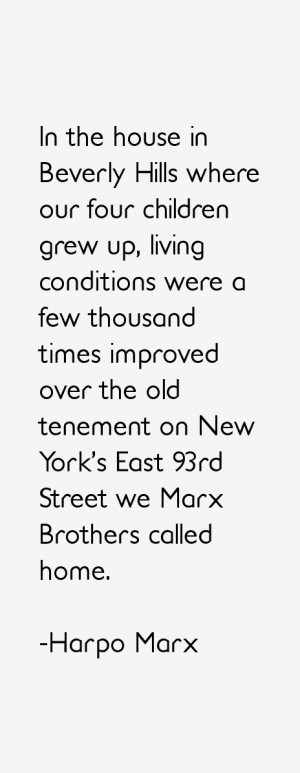 ... on New York's East 93rd Street we Marx Brothers called home