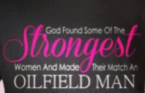 Oilfield wife!