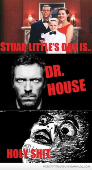 Funny Dr. House Pictures (18 Pics)