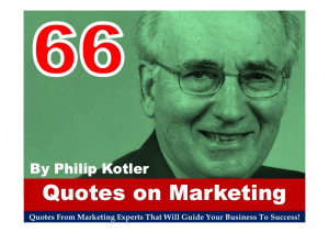 66 Quotes On Marketing From Philip Kotler