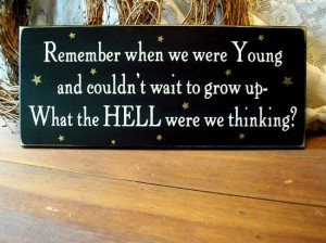 Don't Want To Grow Up! - funny quotes