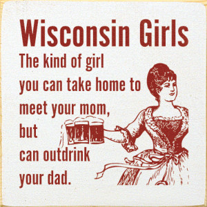 Wisconsin Girls: The kind of girl you can take home...
