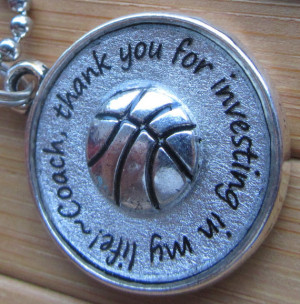 Basketball Coach pendant ...thank you for investing in my life...thank ...