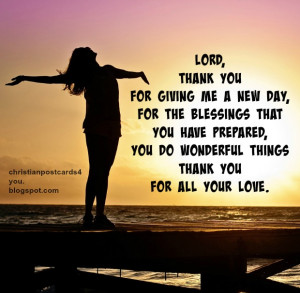 Lord, thank you for giving me a new day,