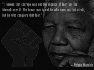 ... Wallpaper on Courage : Nelson Mandela quote on courage and fear
