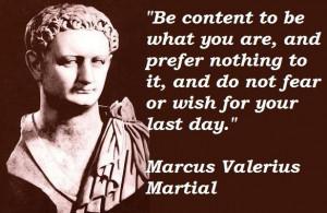 Marcus valerius martial famous quotes 1