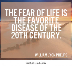 Create custom picture quotes about life The fear of life is the