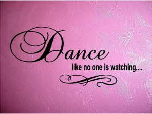 QUOTE-Dance like no one is watching-special buy any 2 quotes and get a ...