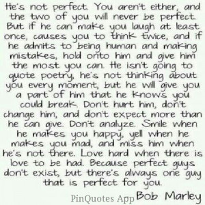 He's Perfect for me! I love you so much babe! Couldn't ask for better ...