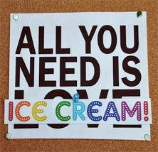 All You Need is Ice Cream!! Wishing all our Fans a Great Day!!