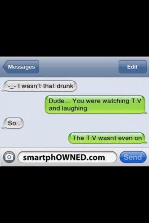 wasn't that drunk....