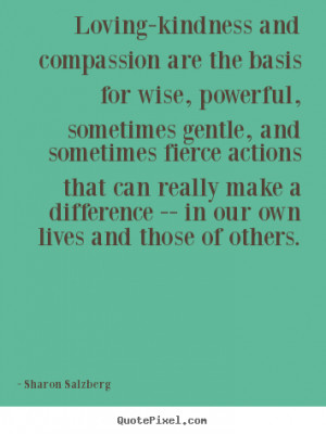 Design picture quote about love - Loving-kindness and compassion are ...