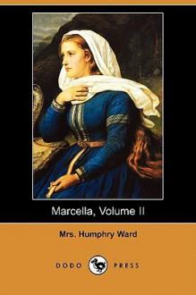 Marcella Volume II Dodo Press Mary Augusta Ward