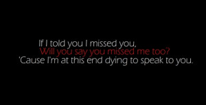 if-i-told-you-missed-you-will-you-say-you-missed-me-too-quotes-saying ...