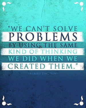 You can't solve problems ...